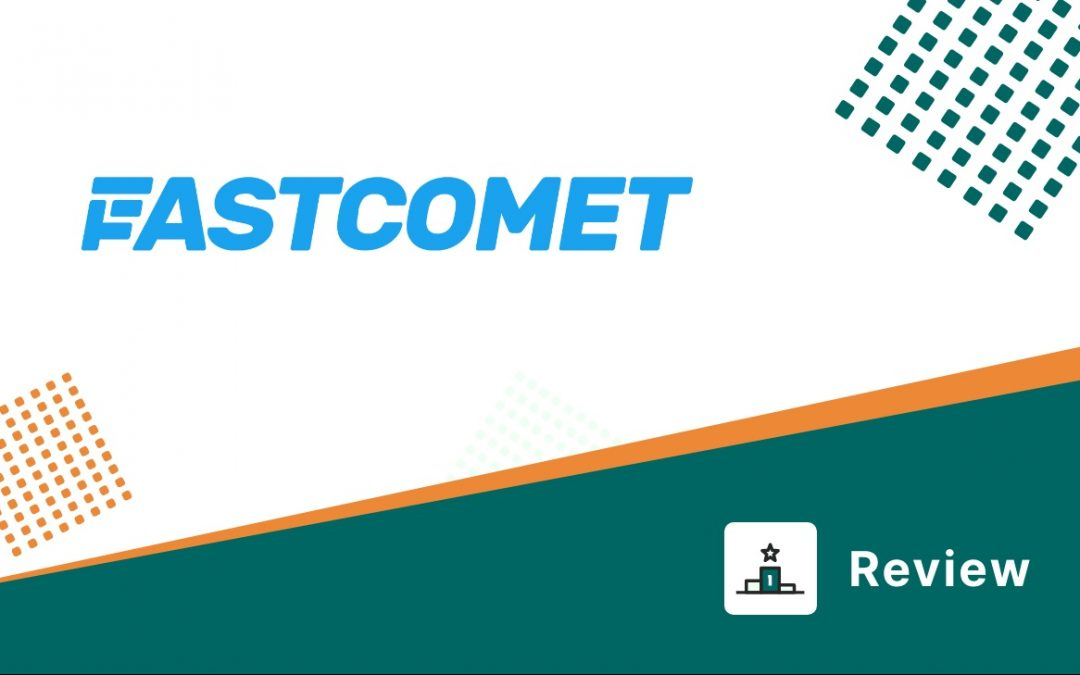 FastComet Review – Features, Pros, Cons, Pricing & Plans