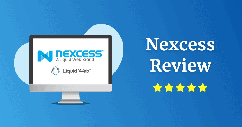 What is Nexcess? What Are The 5 Reasons Nexcess Is Better than Other Web Hosts?
