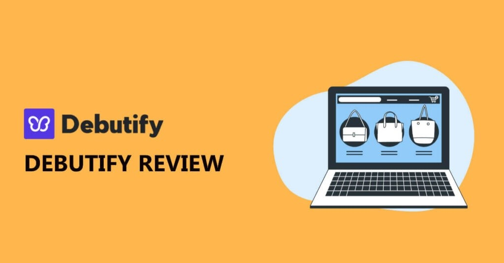 What is Debutify? What Are Debutify Theme Features, Pricing, Pros, Cons?